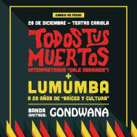 Todos tus Muertos + Lumumba Teatro Cariola - Santiago