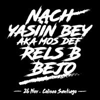 Nach, Yasiin Bey aka Mos Def, Rels B y Bejo Teatro Coliseo - Santiago