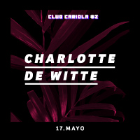 Charlotte de Witte Teatro Cariola - Santiago