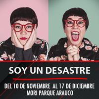 Soy un desastre Teatro Mori Parque Arauco - Las Condes