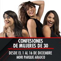 Confesiones de Mujeres de 30 Teatro Mori Parque Arauco - Las Condes