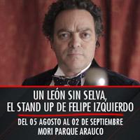 Un león sin selva, el stand up de Felipe Izquierdo Teatro Mori Parque Arauco - Las Condes