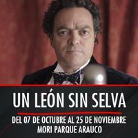 Un león sin selva Teatro Mori Parque Arauco - Las Condes