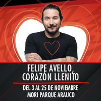 Felipe Avello, Corazón llenito Teatro Mori Parque Arauco - Las Condes