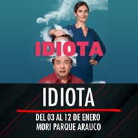 Idiota Teatro Mori Parque Arauco - Las Condes