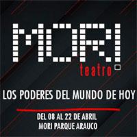 Los poderes del mundo de hoy Teatro Mori Parque Arauco - Las Condes