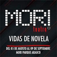 Vidas de novela Teatro Mori Parque Arauco - Las Condes