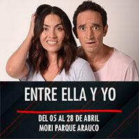 Entre ella y yo Teatro Mori Parque Arauco - Las Condes