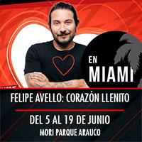 Felipe Avello Presenta: Corazón llenito en Miami Mori Parque Arauco - Las Condes
