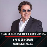 Stand up Felipe Izquierdo: un león sin selva Mori Parque Arauco - Las Condes