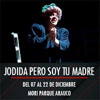 Jodida pero soy tu madre Mori Parque Arauco - Las Condes