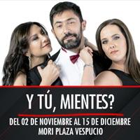 Y tú, mientes? Teatro Mori Plaza Vespucio - La Florida