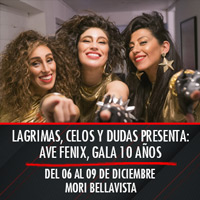 Lágrimas, celos y dudas presenta: Ave Fenix, Gala 10 Años Mori Bellavista - Constitución 183 - Providencia