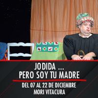 Jodida, Pero Soy Tu Madre Mori Vitacura - Av. Bicentenario 3800 - Vitacura