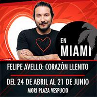 Felipe Avello Presenta: Corazón llenito en Miami Mori Plaza Vespucio - La Florida