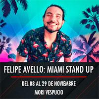 Felipe Avello: Miami Stand Up Mori Plaza Vespucio - La Florida