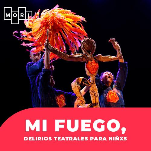 FAMFEST - Mi fuego, delirios teatrales para niñxs GAM - Santiago