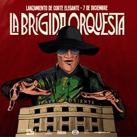 La Brigida Orquesta Teatro Oriente - Providencia